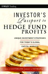 Investor's Passport to Hedge Fund Profits: Unique Investment Strategies for Today's Global Capital Markets (Wiley Trading)