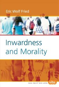 Inwardness and Morality (Value Inquiry Book Series 170)