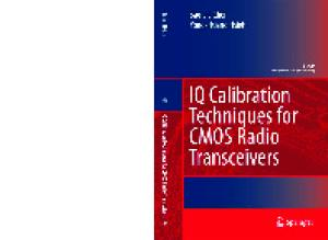 IQ Calibration Techniques for CMOS Radio Tranceivers (Analog Circuits and Signal Processing)