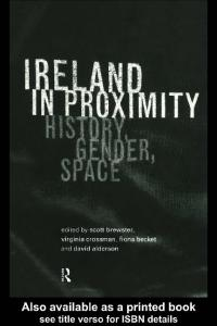 Ireland in Proximity: History, Gender and Space