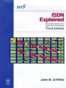 ISDN Explained: Worldwide Network and Applications Technology