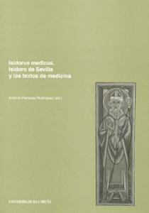 Isidorus medicus. Isidoro de Sevilla y los textos de medicina (Spanish Edition)
