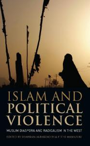 Islam and Political Violence: Muslim Diaspora and Radicalism in the West (Library of International Relations (Numbered))