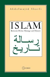 Islam. Between Divine Message and History
