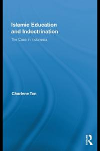 Islamic Education and Indoctrination: The Case in Indonesia