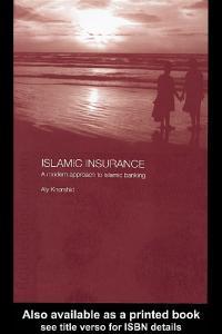 Islamic Insurance: A Modern Approach to Islamic Banking (Islamic Studies)