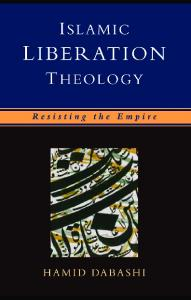 Islamic Liberation Theology: Resisting the Empire