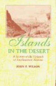 Islands in the Desert: A History of the Uplands of Southeastern Arizona