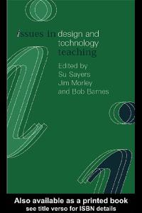 Issues in Design and Technology Teaching (Issues in Subject Teaching)