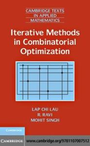 Iterative Methods in Combinatorial Optimization (Cambridge Texts in Applied Mathematics)