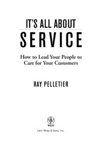 It's All about Service: How to Lead Your People to Care for Your Customers