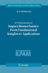IUTAM Symposium on Impact Biomechanics: From Fundamental Insights to Applications (Solid Mechanics and Its Applications)