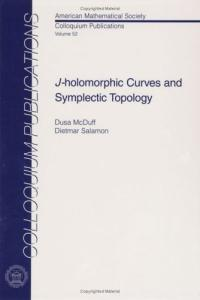 J-Holomorphic Curves And Symplectic Topology