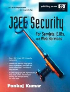 J2EE Security for Servlets, EJBs and Web Services: Applying Theory and Standards to Practice