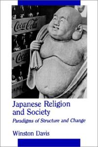 Japanese Religion and Society : Paradigms of Structure and Change