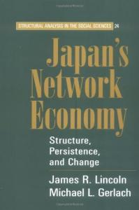 Japan's Network Economy: Structure, Persistence, and Change (Structural Analysis in the Social Sciences)