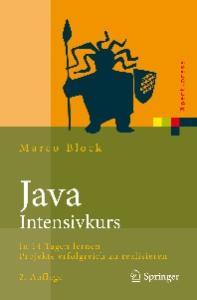 Java-Intensivkurs: In 14 Tagen lernen Projekte erfolgreich zu realisieren (Xpert.press) (German Edition)