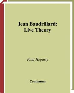 Jean Baudrillard: Live Theory (Live Theory Series)