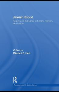 Jewish Blood: Reality and metaphor in history, religion and culture (Routledge Jewish Studies Series)