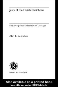 Jews of the Dutch Caribbean: Exploring Ethnic Identity on Curacao (Routledge Harwood Anthropology)
