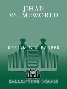 Jihad vs. McWorld: Terrorism's Challenge to Democracy