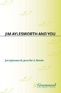 Jim Aylesworth and YOU (The Author and YOU)
