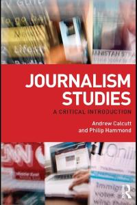 Journalism Studies. A Critical Introduction