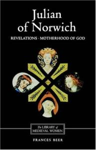 Julian of Norwich: Revelations of Divine Love and The Motherhood of God (Library of Medieval Women)