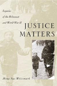 Justice Matters: Legacies of the Holocaust and World War II