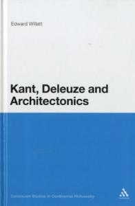 Kant, Deleuze and Architectonics (Continuum Studies in Continental Philosophy)