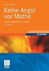 Keine Angst vor Mathe: Hochschulmathematik für Einsteiger, 4. Auflage