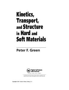 Kinetics, Transport, and Structure in Hard and Soft Materials