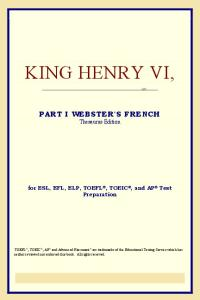 King Henry VI,Part I (Webster's French Thesaurus Edition)