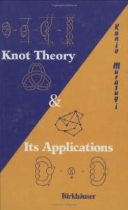Knot Theory and Its Applications (Modern Birkhauser Classics)
