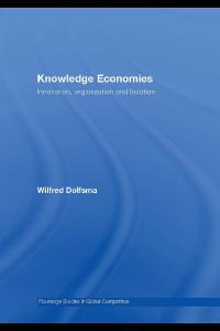 Knowledge Economies: Innovation, Organization and Location (Routledge Studies in Global Competition)