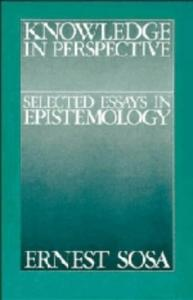 Knowledge in Perspective: Selected Essays in Epistemology