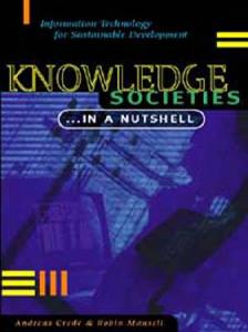 Knowledge Societies...in a Nutshell: Information Technology for Sustainable Development