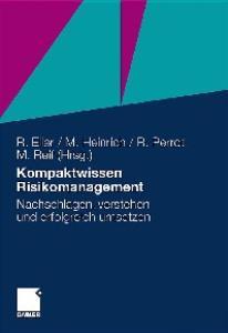 Kompaktwissen Risikomanagement: Nachschlagen, verstehen und erfolgreich umsetzen
