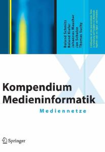 Kompendium Medieninformatik: Mediennetze (X.media.press)