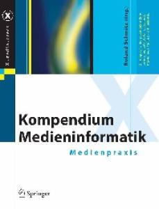 Kompendium Medieninformatik: Medienpraxis  GERMAN