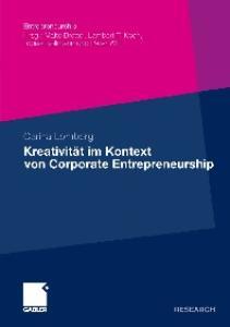 Kreativitat im Kontext des Corporate Entrepreneurship