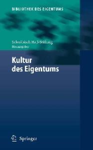 Kultur des Eigentums (Bibliothek des Eigentums, Band 3)