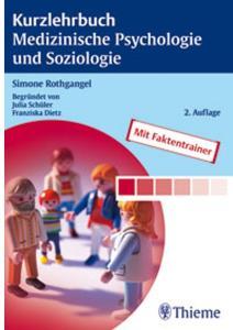 Kurzlehrbuch Medizinische Psychologie und Soziologie 2. Auflage