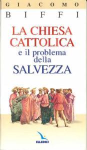 La Chiesa Cattolica e il problema della salvezza