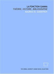 La fonction Gamma: theorie, histoire, bibliographie