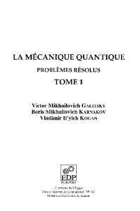 La mécanique quantique, problèmes résolus - Tome 1