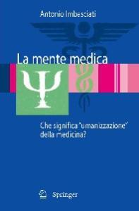 La mente medica: Che significa ''umanizzazione'' della medicina?