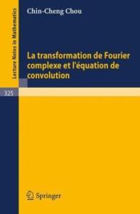 La Transformation de Fourier Complexe et Equation de Convolution