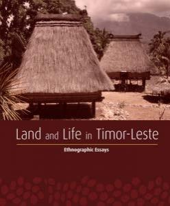 Land and life in Timor-Leste : ethnographic essays