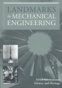 Landmarks in Mechanical Engineering (History of Technology)